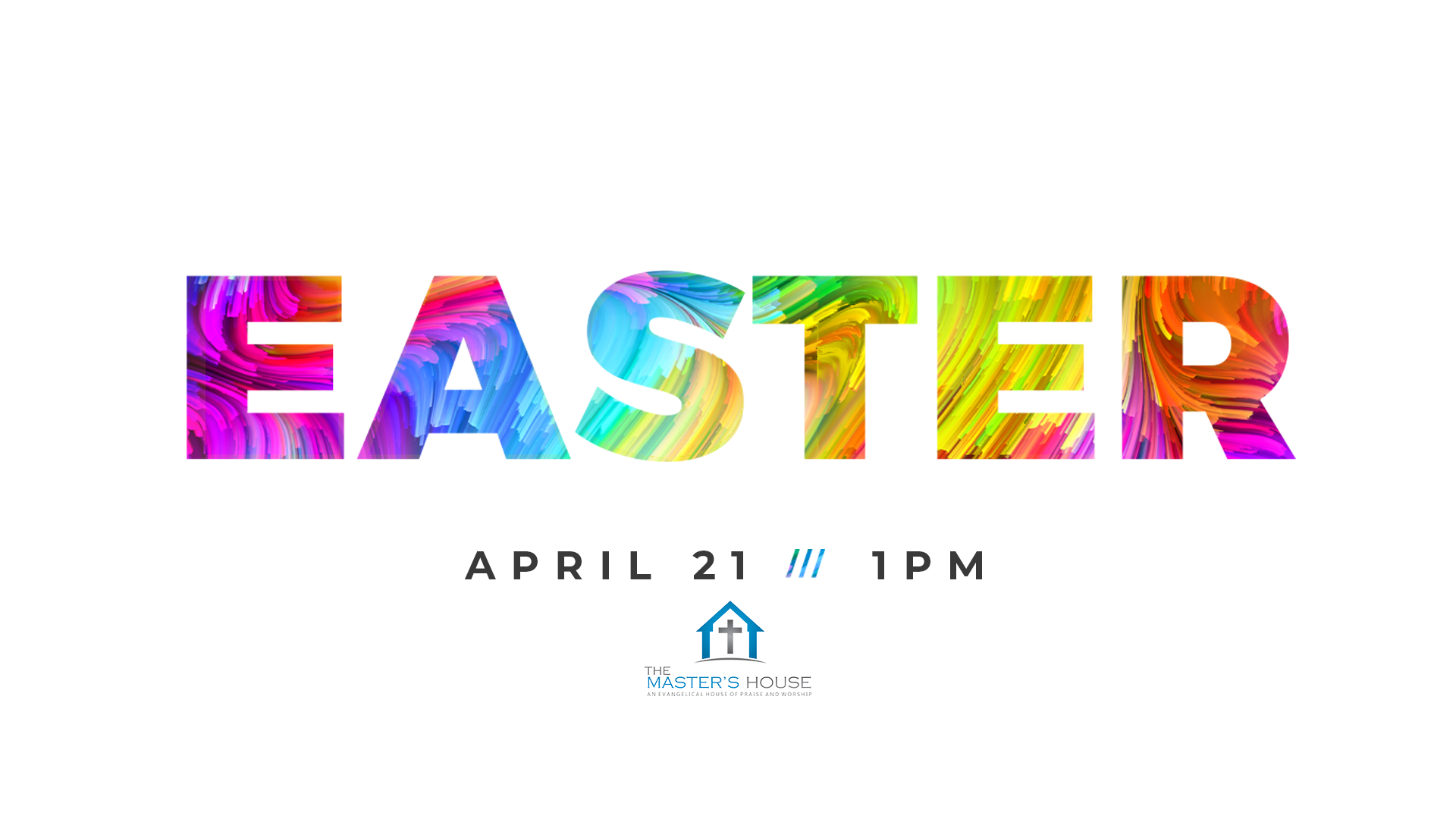 Easter at The Master's House