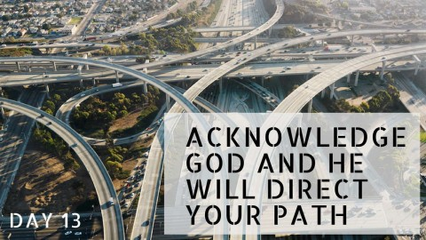 Acknowledge God And He Will Direct Your Path