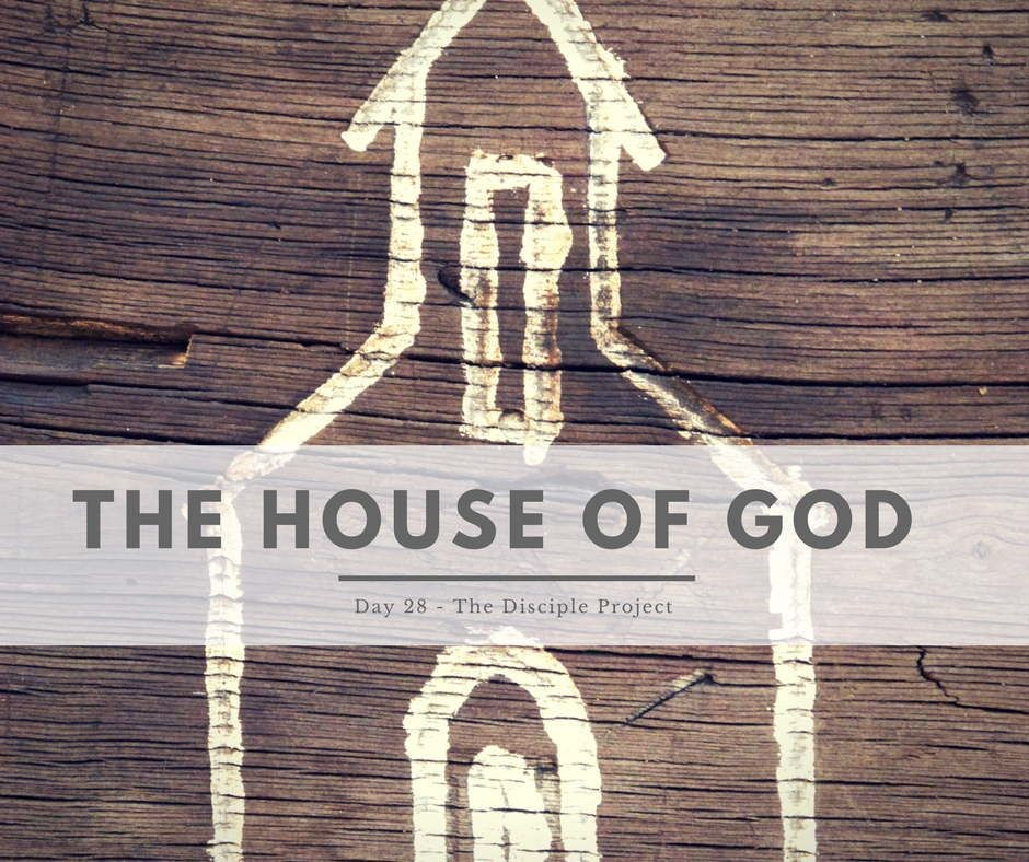 Day 28 - The House of God