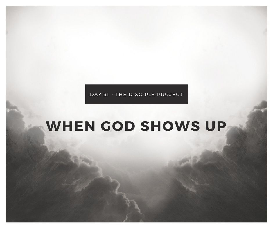 Day 31 - When God Shows Up