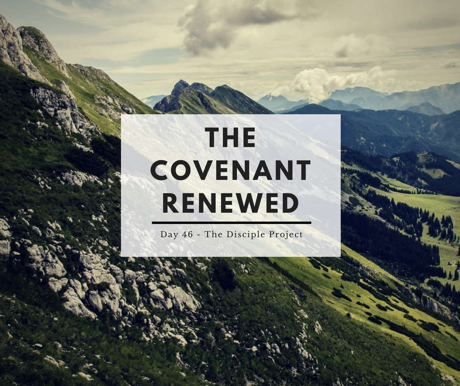Day 46 - The Covenant Renewed