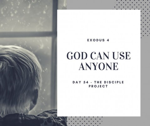 Day 54 - God Can Use Anyone