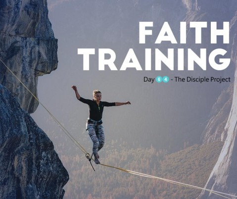 Day 64 - Faith Training