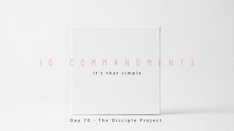 Day 70 - 10 Commandments, It's That Simple