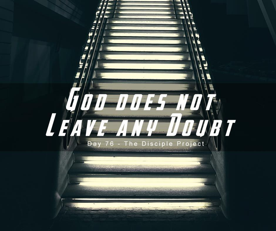 Day 76 - God Does Not Leave Any Doubt