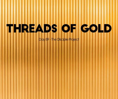 Day 89 - Threads of Gold
