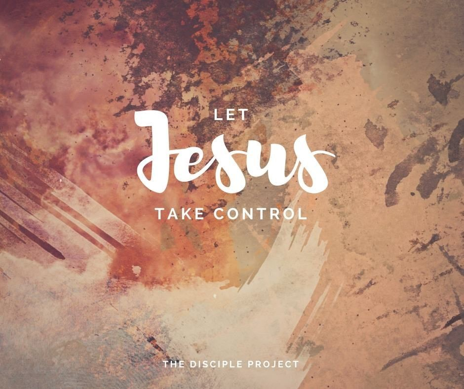 Let Jesus Take Control