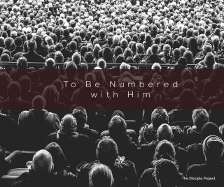 To Be Numbered With Him - Numbers 1