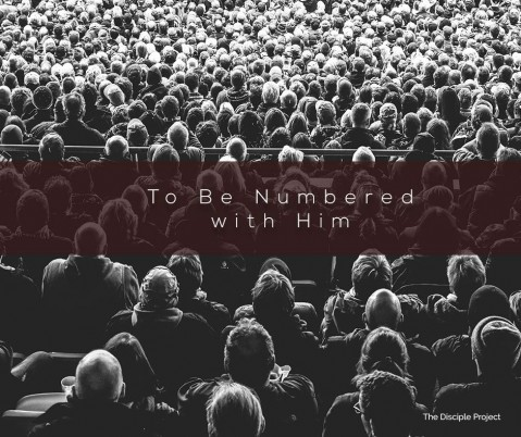 To Be Numbered With Him