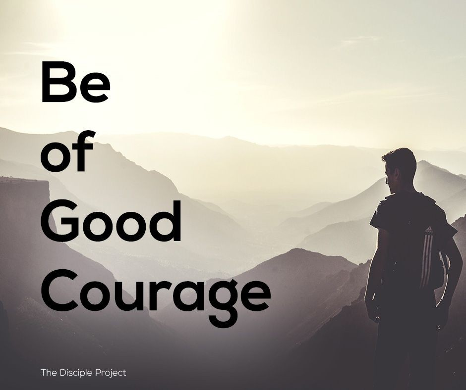 Be Of Good Courage - Joshua 1