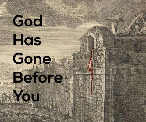 God Has Gone Before You - Joshua 2