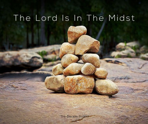 The Lord Is In The Midst - Joshua 4