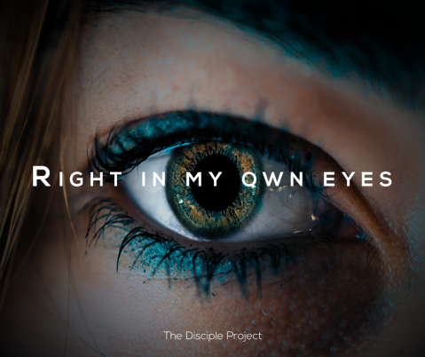 Right In My Own Eyes - Judges 17