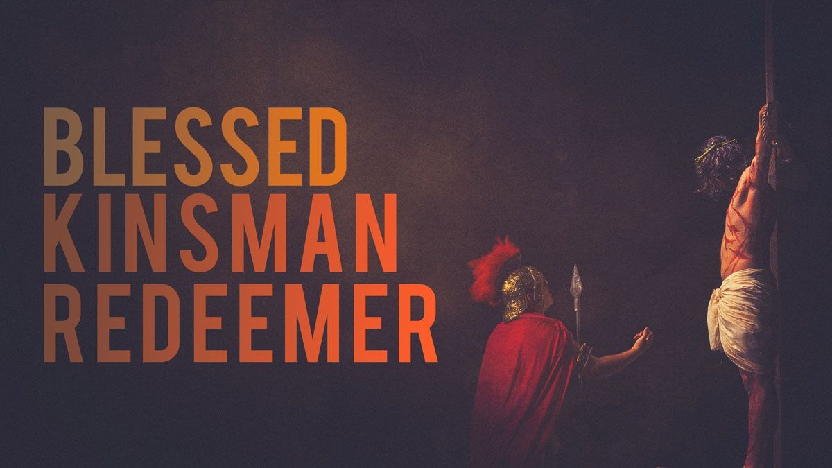 Blessed Kinsman Redeemer - Ruth 4