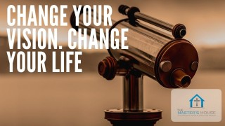 Change Your Vision. Change Your Life