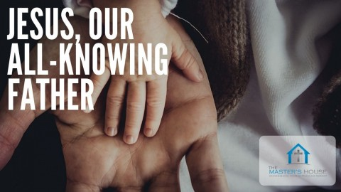 Jesus, Our All-Knowing Father