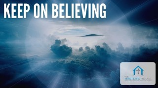 How To Keep On Believing In Jesus