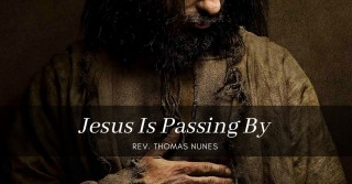 Jesus Is Passing By This Way | How Would You Respond?