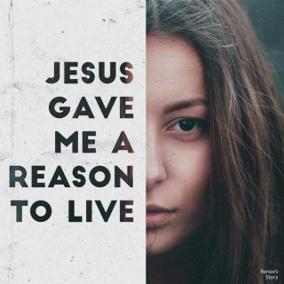 Renee's Testimony | Jesus Gave Me A Reason To Live