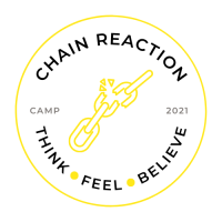 Chain Reaction - Think, Feel, Believe - Camp 2021