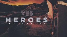 vbs heros of christ.jpg