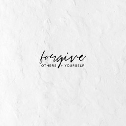 Forgive Others and Yourself